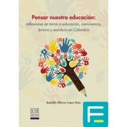 Pensar nuestra educación:...